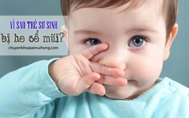 Vì sao trẻ sơ sinh bị ho sổ mũi?