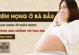 Cách chữa viêm họng cấp, mãn tính ở bà bầu