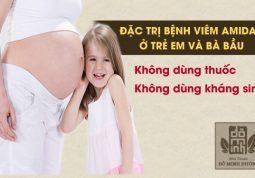 Bà bầu và trẻ nhỏ thoát khỏi viêm amidan bằng cách nào