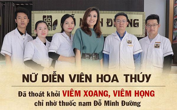 Diễn viên Hoa Thúy đã khỏi hẳn viêm xoang, viêm họng mãn tính nhờ thuốc nam Đỗ Minh Đường