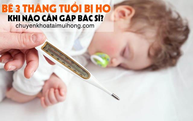 Bé 3 tháng tuổi bị ho khi nào cần gặp bác sĩ
