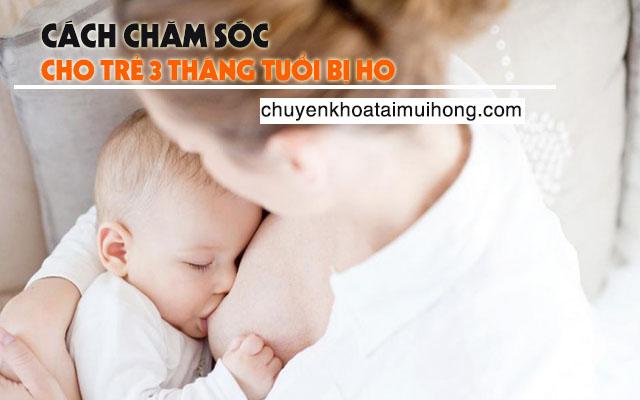 Cách chăm sóc cho trẻ 3 tháng bị ho