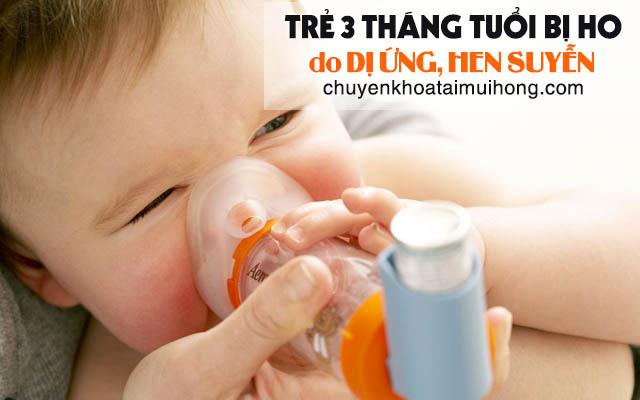 Trẻ 3 tháng tuổi bị ho do dị ứng, hen suyễn