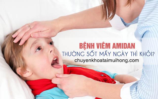 Bệnh viêm amidan thường sốt mấy ngày thì khỏi?