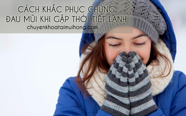 Cách khắc phục chứng đau mũi khi trời lạnh