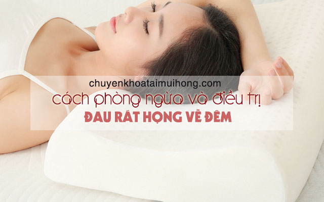 Cách phòng và điều trị chứng đau rát họng về đêm