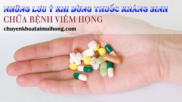Những lưu ý khi sử dụng thuốc kháng sinh chữa bệnh viêm họng