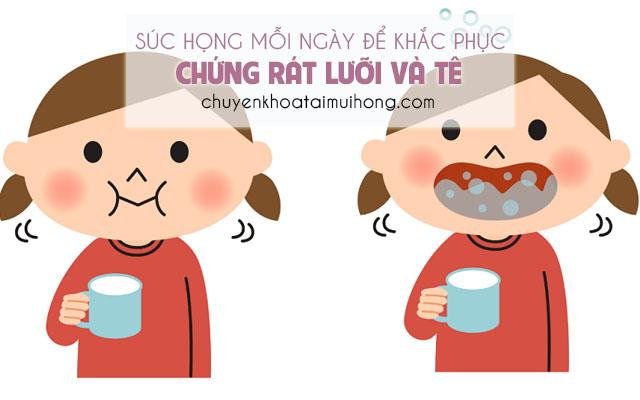 Súc họng, súc miệng mỗi ngày để khắc phục chứng rát lưỡi và tê