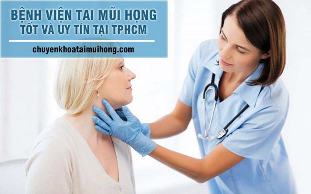 Danh sách bệnh viện tai mũi họng tốt và uy tín tại TPHCM