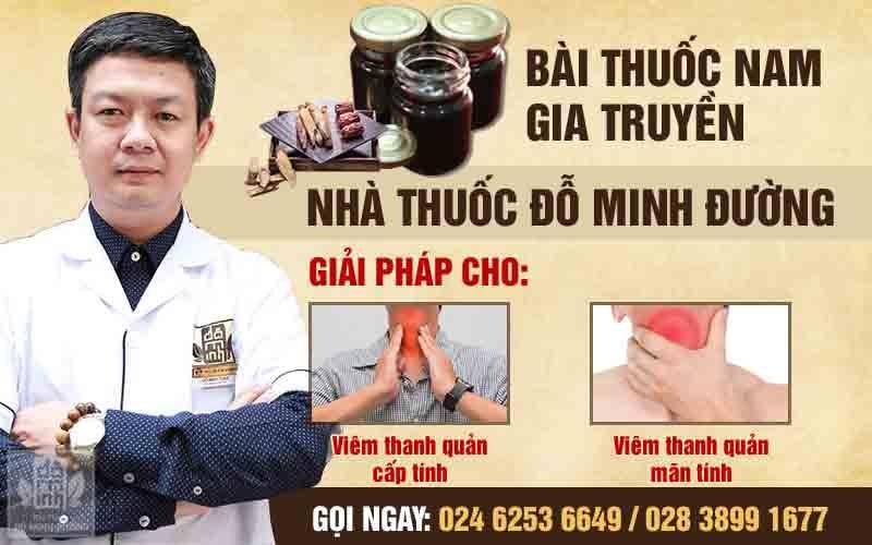 Bài thuốc Nam gia truyền dòng họ Đỗ Minh là sản phẩm chữa viêm thanh quản an toàn, lành tính